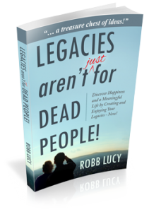 Legacies aren't just for dead people
